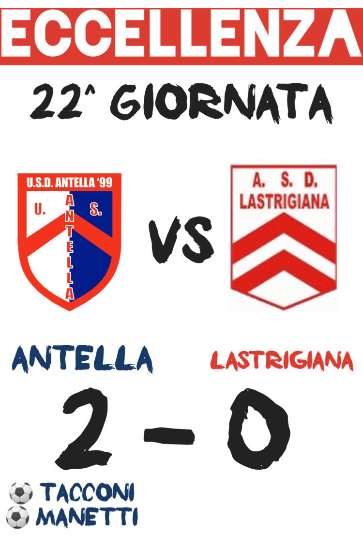 ECCELLENZA 22^ GIORNATA: ANTELLA – LASTRIGIANA 2-0
